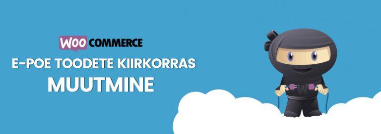 WooCommerce e-pood: toodete kiirmuutmine